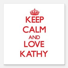 """Keep Calm and Love Kathy Square Car Magnet 3"""" x 3"""""""