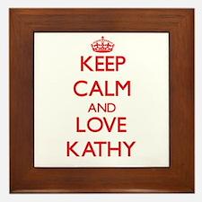 Keep Calm and Love Kathy Framed Tile