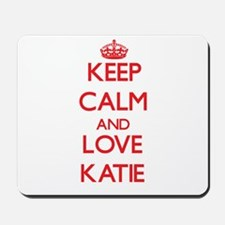 Keep Calm and Love Katie Mousepad