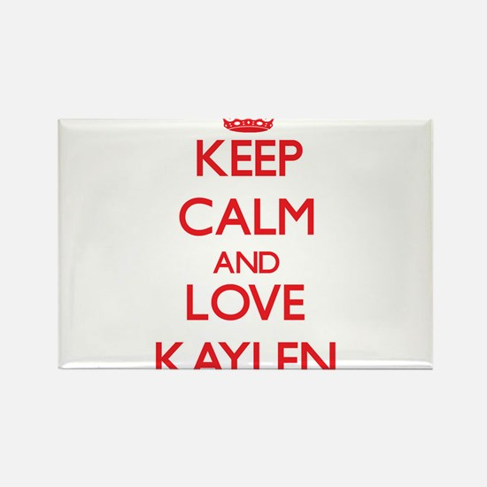 Keep Calm and Love Kaylen Magnets