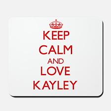 Keep Calm and Love Kayley Mousepad