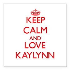 "Keep Calm and Love Kaylynn Square Car Magnet 3"" x"