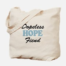 Dopeless Hope Fiend Tote Bag