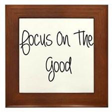 Focus On The Good Quote Framed Tile