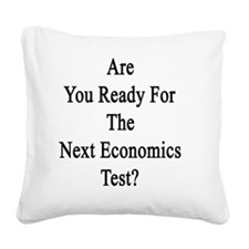 Are You Ready For The Next Ec Square Canvas Pillow