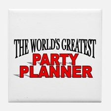 """The World's Greatest Party Planner"" Tile Coaster"