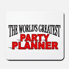 """The World's Greatest Party Planner"" Mousepad"