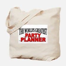 """""""The World's Greatest Party Planner"""" Tote Bag"""