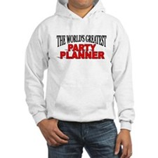 """""""The World's Greatest Party Planner"""" Hoodie"""