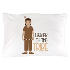 Leader Of The Tribe Pillow Case