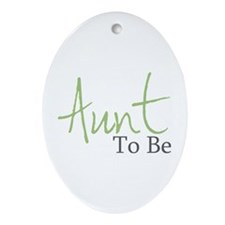 Aunt To Be (Green Script) Oval Ornament