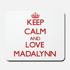 Keep Calm and Love Madalynn Mousepad