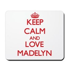 Keep Calm and Love Madelyn Mousepad
