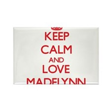 Keep Calm and Love Madelynn Magnets