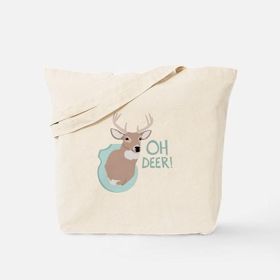 OH DEER! Tote Bag