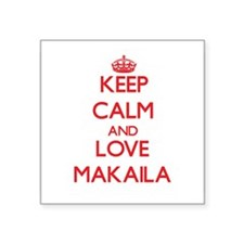 Keep Calm and Love Makaila Sticker