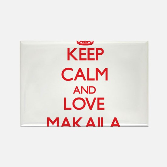 Keep Calm and Love Makaila Magnets