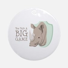 You Talk A BIG GAME Ornament (Round)