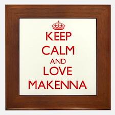 Keep Calm and Love Makenna Framed Tile