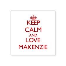Keep Calm and Love Makenzie Sticker