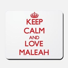 Keep Calm and Love Maleah Mousepad