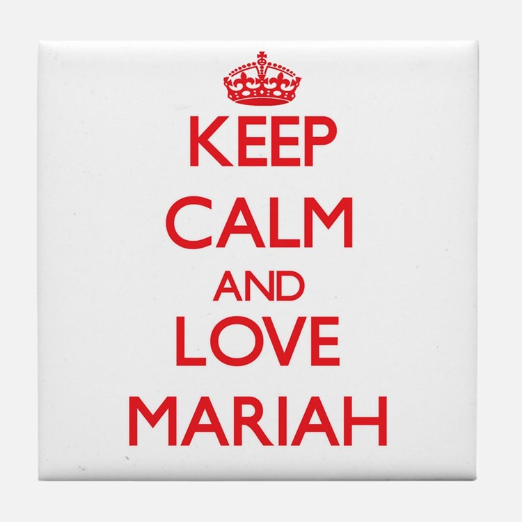 Keep Calm and Love Mariah Tile Coaster