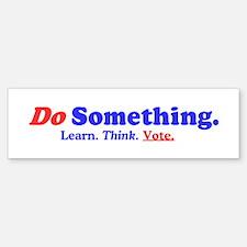 Do Something Bumper Bumper Bumper Sticker