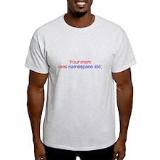 Your Mom uses namespace std T-Shirt