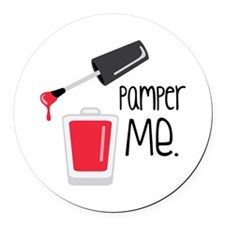 Pamper Me. Round Car Magnet