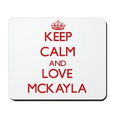 Keep Calm and Love Mckayla Mousepad