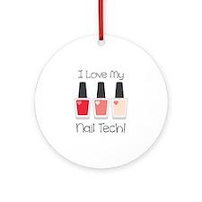 I Love My Nail Tech! Ornament (Round)