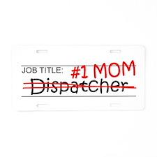 Job Mom Dispatcher Aluminum License Plate