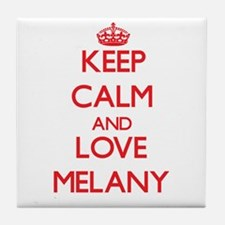 Keep Calm and Love Melany Tile Coaster