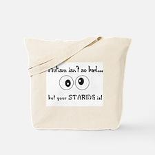 staring.JPG Tote Bag