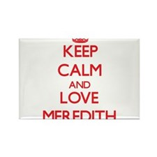Keep Calm and Love Meredith Magnets