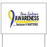 Down syndrome awareness Yard Signs