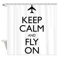 Keep Calm and Fly On Shower Curtain