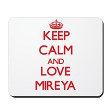 Keep Calm and Love Mireya Mousepad