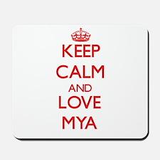 Keep Calm and Love Mya Mousepad