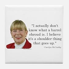 Carolyn McCarthy Quote Tile Coaster
