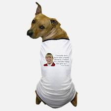 Carolyn McCarthy Quote Dog T-Shirt
