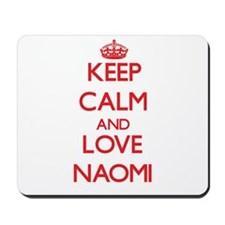Keep Calm and Love Naomi Mousepad