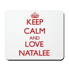 Keep Calm and Love Natalee Mousepad