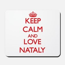 Keep Calm and Love Nataly Mousepad