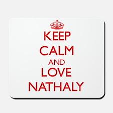 Keep Calm and Love Nathaly Mousepad