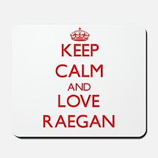 Keep Calm and Love Raegan Mousepad