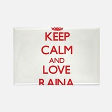 Keep Calm and Love Raina Magnets