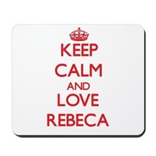 Keep Calm and Love Rebeca Mousepad
