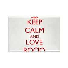 Keep Calm and Love Rocio Magnets