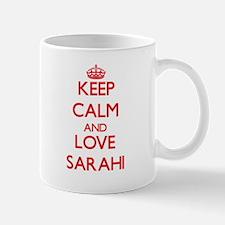 Keep Calm and Love Sarahi Mugs